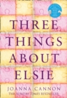 Three Things About Elsie - Signed Edition - Book