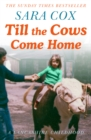 Till the Cows Come Home: A Lancashire Childhood - Signed Edition - Book