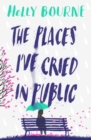 PLACES IVE CRIED IN PUBLIC SIGNED EDITIN - Book