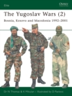 The Yugoslav Wars (2) : Bosnia, Kosovo and Macedonia 1992 2001 - eBook