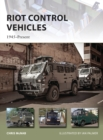 Riot Control Vehicles : 1945-Present - Book