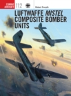Luftwaffe Mistel Composite Bomber Units - Book