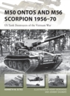 M50 Ontos and M56 Scorpion 1956-70 : US Tank Destroyers of the Vietnam War - Book
