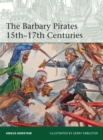 The Barbary Pirates 15th-17th Centuries - eBook