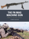 The FN MAG Machine Gun : M240, L7, and other variants - Book