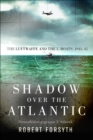 Shadow over the Atlantic : The Luftwaffe and the U-boats: 1943-45 - Book