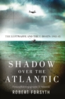 Shadow over the Atlantic : The Luftwaffe and the U-boats: 1943 45 - eBook