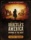 Dracula's America: Shadows of the West: Hunting Grounds - Book