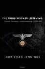The Third Reich is Listening : Inside German codebreaking 1939-45 - Book