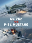 Me 262 vs P-51 Mustang : Europe 1944 45 - eBook