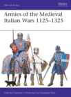 Armies of the Medieval Italian Wars 1125-1325 - Book