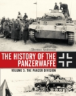 The History of the Panzerwaffe : Volume 3: The Panzer Division - Book