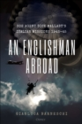 An Englishman Abroad : SOE agent Dick Mallaby's Italian missions, 1943-45 - Book