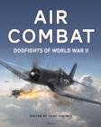 Air Combat : Dogfights of World War II - Book