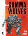 Gamma Wolves : A Game of Post-apocalyptic Mecha Warfare - eBook