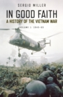 In Good Faith : A history of the Vietnam War Volume 1: 1945-65 - Book