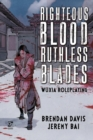 Righteous Blood, Ruthless Blades : Wuxia Roleplaying - eBook