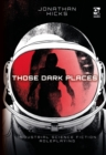Those Dark Places : Industrial Science Fiction Roleplaying - eBook