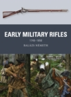 Early Military Rifles : 1740-1850 - Book