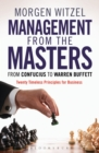 Management from the Masters : From Confucius to Warren Buffett Twenty Timeless Principles for Business - Book