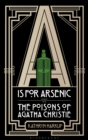 A is for Arsenic : The Poisons of Agatha Christie - eBook