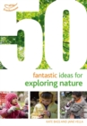 50 Fantastic Ideas for Exploring Nature - eBook