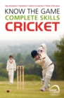 Know the Game: Complete skills: Cricket - Book