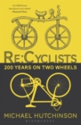 Re:Cyclists : 200 Years on Two Wheels - Book