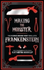 Making the Monster : The Science Behind Mary Shelley's Frankenstein - Book