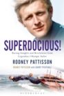Superdocious! : Racing Insights and Revelations from Legendary Olympic Sailor Rodney Pattisson - Book