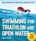 Swimming for Triathlon and Open Water : Gain Confidence and Unlock Your Ideal Front Crawl - Book