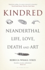 Kindred : Neanderthal Life, Love, Death and Art - Book