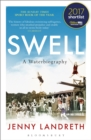 Swell : A Waterbiography The Sunday Times SPORT BOOK OF THE YEAR 2017 - Book