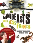 Minibeasts with Jess French : Masses of mindblowing minibeast facts! - Book