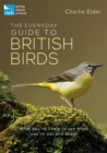 The Everyday Guide to British Birds : What You're Likely to See When You're Out and about - Book