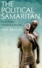 The Political Samaritan : How power hijacked a parable - Book
