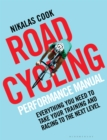 The Road Cycling Performance Manual : Everything You Need to Take Your Training and Racing to the Next Level - Book