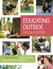 Educating Outside : Curriculum-linked outdoor learning ideas for primary teachers - eBook