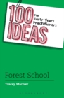 100 Ideas for Early Years Practitioners: Forest School - Book
