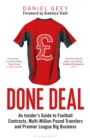 Done Deal : An Insider's Guide to Football Contracts, Multi-Million Pound Transfers and Premier League Big Business - eBook