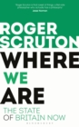 Where We Are : The State of Britain Now - eBook