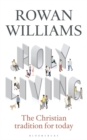 Holy Living : The Christian Tradition for Today - Book