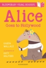 Alice Goes to Hollywood: A Bloomsbury Young Reader : Gold Book Band - Book
