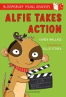 Alfie Takes Action: A Bloomsbury Young Reader : White Book Band - Book