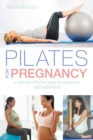 Pilates for Pregnancy : A safe and effective guide for pregnancy and motherhood - Book