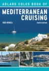The Adlard Coles Book of Mediterranean Cruising : 4th edition - Book