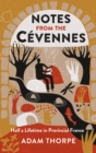 Notes from the Cevennes : Half a Lifetime in Provincial France - Book