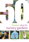50 Fantastic Ideas for Nursery Gardens - Book