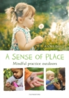 A Sense of Place : Mindful practice outdoors - Book
