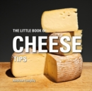 The Little Book of Cheese Tips - Book